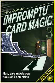 Impromptu Card Magic #3 Video (Aldo Colombini)