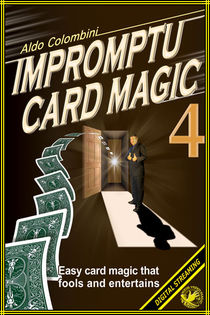 Impromptu Card Magic #4 Video (Aldo Colombini)