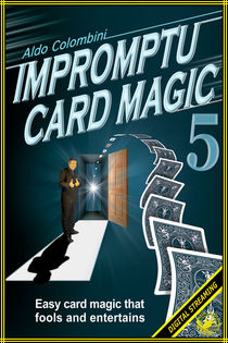 Impromptu Card Magic #5 Video (Aldo Colombini)
