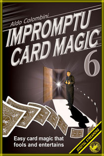 Impromptu Card Magic #6 Video (Aldo Colombini)