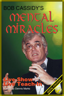 Mental Miracles Video (Bob Cassidy)