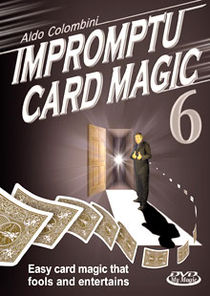 Impromptu Card Magic #6 DVD (Aldo Colombini)