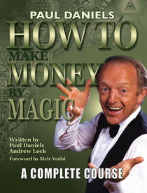How To Make Money By Magic (Paul Daniels)