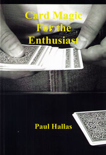 Card Magic For The Enthusiast (Paul Hallas)
