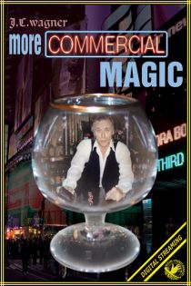 More Commercial Magic Video (J.C. Wagner)