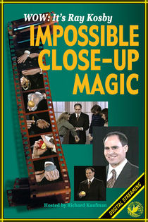 Impossible Close-Up Magic Video (Ray Kosby)
