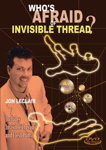 Who's Afraid of Invisible Thread? DVD (Jon LeClair)