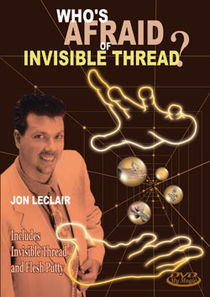 Who's Afraid of Invisible Thread? (Jon LeClair)
