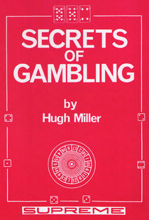 Secrets Of Gambling (Hugh Miller)