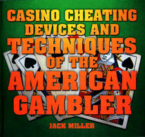 Casino Cheating Devices And Techniques Of The American Gambler (Jack Miller)