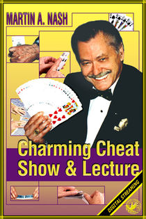 Charming Cheat Show & Lecture Video (Martin A. Nash)