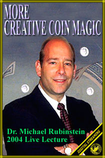 More Creative Coin Magic Video (Dr. Michael Rubinstein)