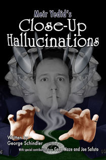 Close-Up Hallucinations (Meir Yedid)