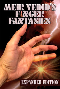 Finger Fantasies: Expanded Edition (Meir Yedid)