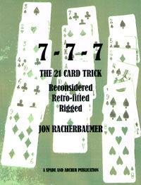 7 7 7 the 21 card trick (jon racherbaumer) meir yedid magic7 7 7 the 21 card trick (jon racherbaumer)